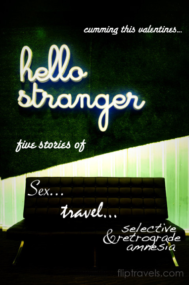 hello stranger sex and travel